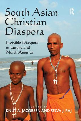 South Asian Christian Diaspora: Invisible Diaspora in Europe and North America, 1st Edition (Hardback) book cover