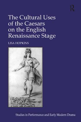 The Cultural Uses of the Caesars on the English Renaissance Stage book cover