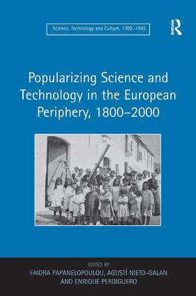 Popularizing Science and Technology in the European Periphery, 1800–2000: 1st Edition (Hardback) book cover