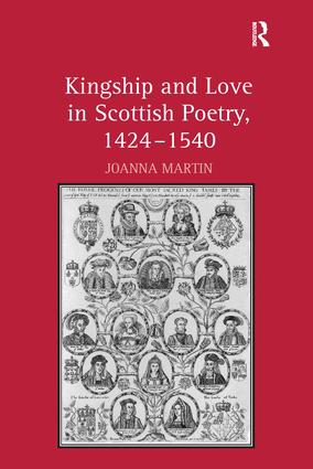 Kingship and Love in Scottish Poetry, 1424–1540: 1st Edition (Hardback) book cover