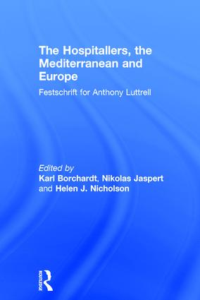 The Hospitallers, the Mediterranean and Europe: Festschrift for Anthony Luttrell, 1st Edition (Hardback) book cover