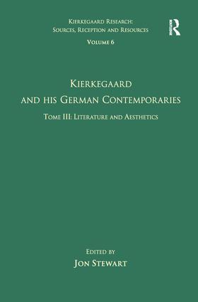 Volume 6, Tome III: Kierkegaard and His German Contemporaries - Literature and Aesthetics