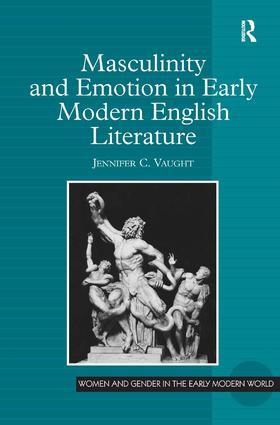 Masculinity and Emotion in Early Modern English Literature: 1st Edition (Paperback) book cover