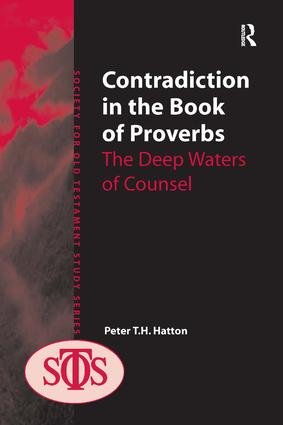 Contradiction in the Book of Proverbs: The Deep Waters of Counsel, 1st Edition (Hardback) book cover