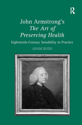 John Armstrong's The Art of Preserving Health: Eighteenth-Century Sensibility in Practice, 1st Edition (Hardback) book cover