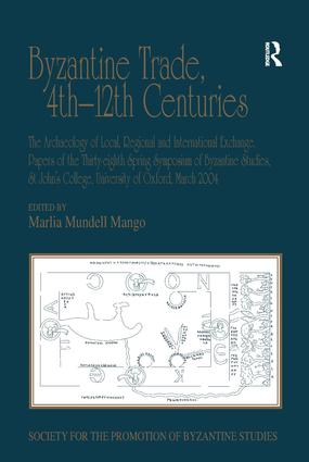 Byzantine Trade, 4th-12th Centuries: The Archaeology of Local, Regional and International Exchange. Papers of the Thirty-eighth Spring Symposium of Byzantine Studies, St John's College, University of Oxford, March 2004 (Hardback) book cover