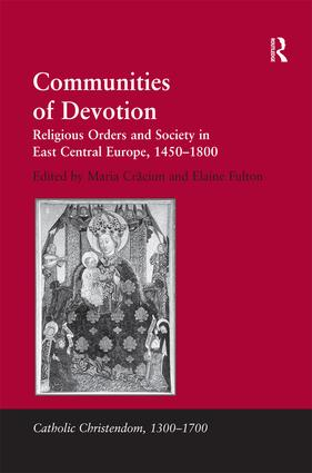 Communities of Devotion: Religious Orders and Society in East Central Europe, 1450–1800 (Hardback) book cover