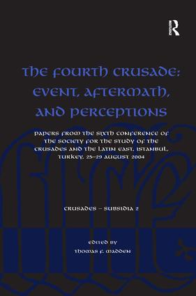 The Fourth Crusade: Event, Aftermath, and Perceptions