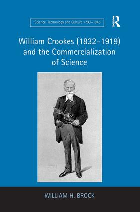 William Crookes (1832–1919) and the Commercialization of Science