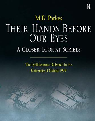 Their Hands Before Our Eyes: A Closer Look at Scribes: The Lyell Lectures Delivered in the University of Oxford 1999, 1st Edition (Hardback) book cover