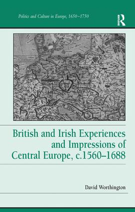 British and Irish Experiences and Impressions of Central Europe, c.1560–1688: 1st Edition (Hardback) book cover