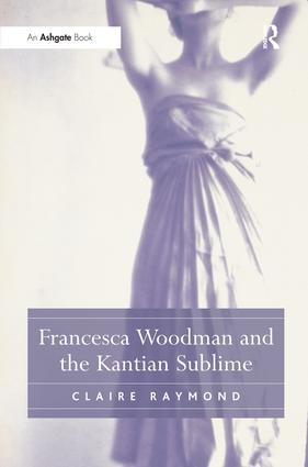 Francesca Woodman and the Kantian Sublime (Hardback) book cover