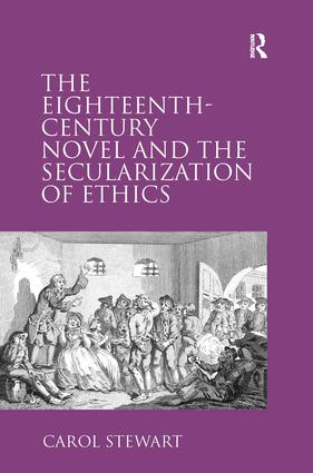 The Eighteenth-Century Novel and the Secularization of Ethics (Hardback) book cover