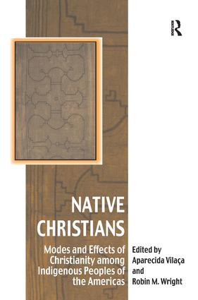 Native Christians: Modes and Effects of Christianity among Indigenous Peoples of the Americas book cover