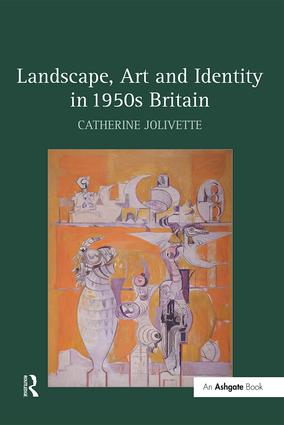 Landscape, Art and Identity in 1950s Britain