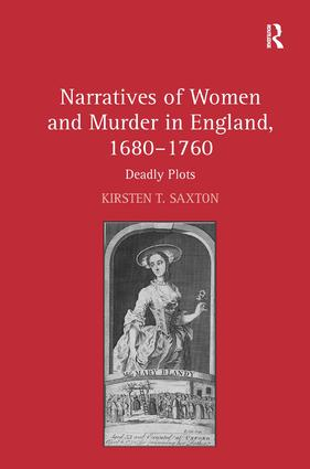 Narratives of Women and Murder in England, 1680–1760: Deadly Plots, 1st Edition (Hardback) book cover