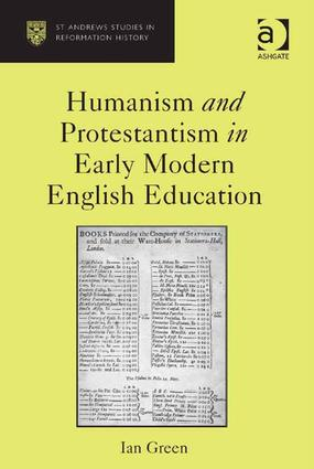 Humanism and Protestantism in Early Modern English Education: 1st Edition (Hardback) book cover