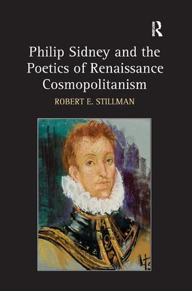 Philip Sidney and the Poetics of Renaissance Cosmopolitanism: 1st Edition (Hardback) book cover
