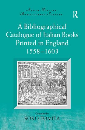 A Bibliographical Catalogue of Italian Books Printed in England 1558–1603 (Hardback) book cover