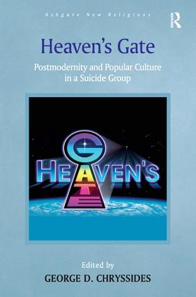 Heaven's Gate: Postmodernity and Popular Culture in a Suicide Group book cover