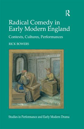 Radical Comedy in Early Modern England: Contexts, Cultures, Performances (Hardback) book cover
