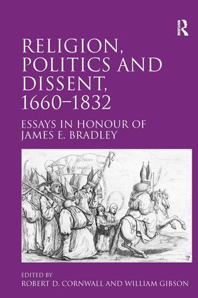 Religion, Politics and Dissent, 1660–1832: Essays in Honour of James E. Bradley (Hardback) book cover