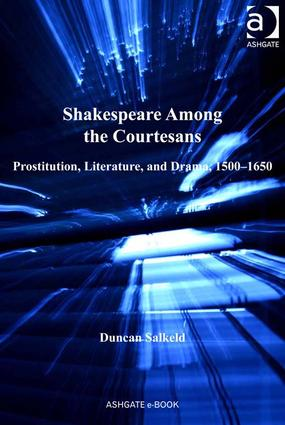 Shakespeare Among the Courtesans: Prostitution, Literature, and Drama, 1500-1650 (Hardback) book cover