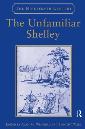 The Unfamiliar Shelley: 1st Edition (Hardback) book cover