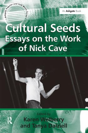 Cultural Seeds: Essays on the Work of Nick Cave: 1st Edition (Hardback) book cover