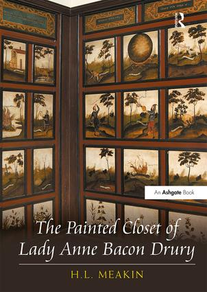 The Painted Closet of Lady Anne Bacon Drury: 1st Edition (Hardback) book cover