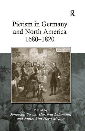 Pietism in Germany and North America 1680–1820: 1st Edition (Hardback) book cover