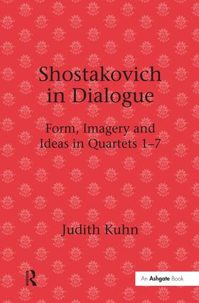 Shostakovich in Dialogue: Form, Imagery and Ideas in Quartets 1-7, 1st Edition (Paperback) book cover
