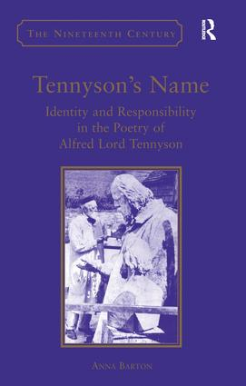 Tennyson's Name: Identity and Responsibility in the Poetry of Alfred Lord Tennyson, 1st Edition (Hardback) book cover