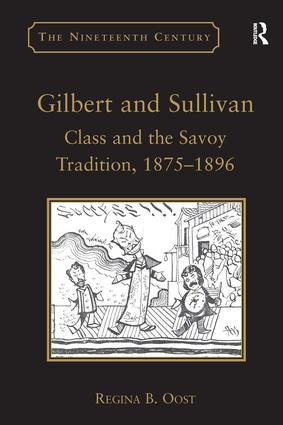 Gilbert and Sullivan: Class and the Savoy Tradition, 1875-1896, 1st Edition (Hardback) book cover