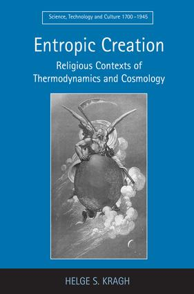 Entropic Creation: Religious Contexts of Thermodynamics and Cosmology (Hardback) book cover