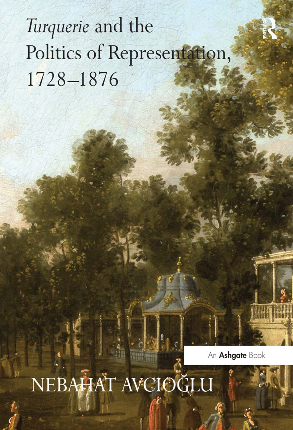 Turquerie and the Politics of Representation, 1728–1876 book cover