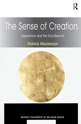 The Sense of Creation: Experience and the God Beyond book cover
