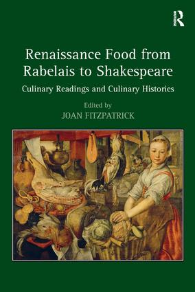 Renaissance Food from Rabelais to Shakespeare: Culinary Readings and Culinary Histories, 1st Edition (Hardback) book cover