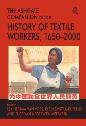 The Ashgate Companion to the History of Textile Workers, 1650–2000: 1st Edition (Hardback) book cover