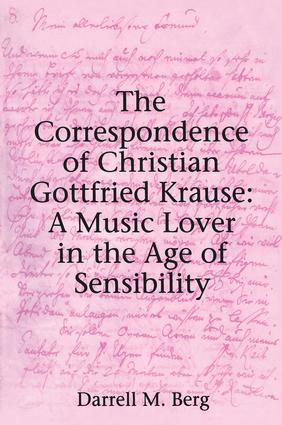 The Correspondence of Christian Gottfried Krause: A Music Lover in the Age of Sensibility: 1st Edition (Hardback) book cover