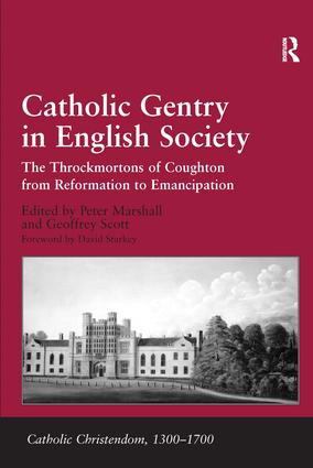 Catholic Gentry in English Society: The Throckmortons of Coughton from Reformation to Emancipation, 1st Edition (Hardback) book cover