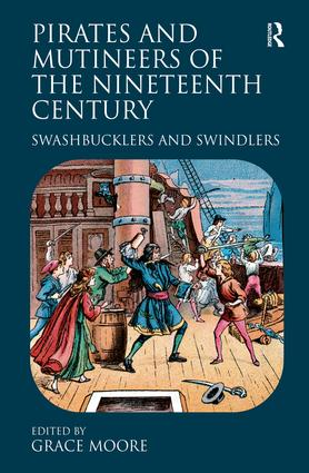 Pirates and Mutineers of the Nineteenth Century: Swashbucklers and Swindlers (Hardback) book cover