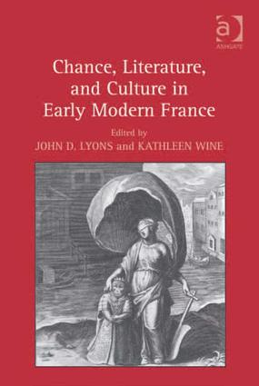 Chance, Literature, and Culture in Early Modern France: 1st Edition (Hardback) book cover