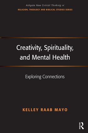 Creativity, Spirituality, and Mental Health: Exploring Connections, 1st Edition (Paperback) book cover