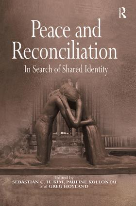 Peace and Reconciliation: In Search of Shared Identity (Hardback) book cover