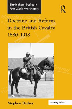 Doctrine and Reform in the British Cavalry 1880–1918 book cover