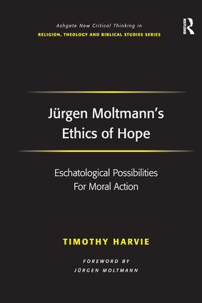 Jürgen Moltmann's Ethics of Hope