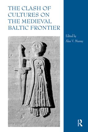The Clash of Cultures on the Medieval Baltic Frontier: 1st Edition (Hardback) book cover