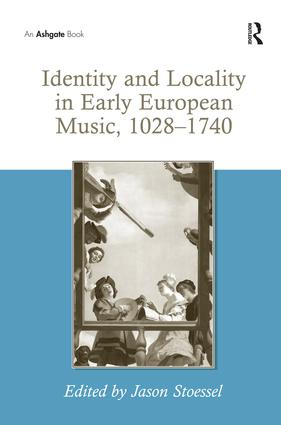 Identity and Locality in Early European Music, 1028–1740: 1st Edition (Hardback) book cover