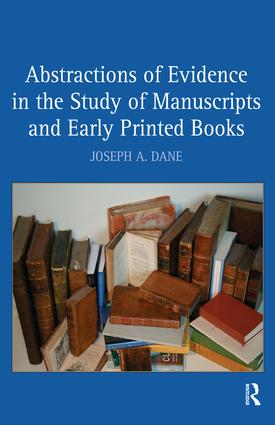 Abstractions of Evidence in the Study of Manuscripts and Early Printed Books: 1st Edition (Hardback) book cover